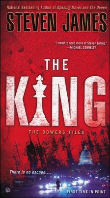 The King, Patrick Bowers Files Series #6   -     By: Steven James