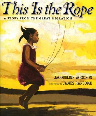 This Is the Rope  -     By: Jacqueline Woodson     Illustrated By: James Ransome