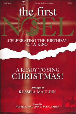 The First Noel: A Ready to Sing Christmas (Choral Book)   -     By: Russell Mauldin