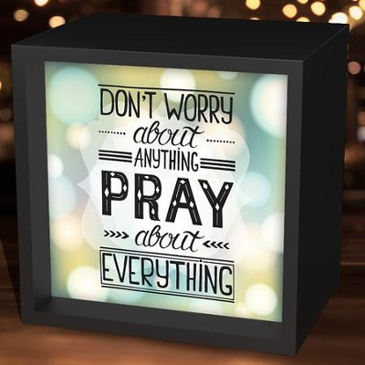 Don't Worry About Anything, Pray About Everything, Light Box  -