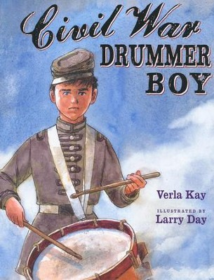 Civil War Drummer Boy  -     By: Verla Kay     Illustrated By: Larry Day