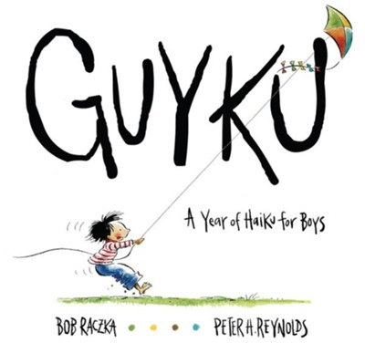 GUYKU: A Year of Haiku for Boys  -     By: Bob Raczka