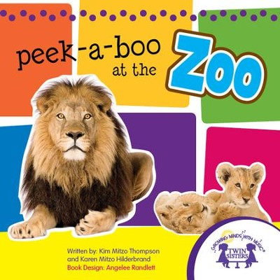 Peek-aBoo At the Zoo Picture Book - PDF Download  [Download] -     By: Kim Mitzo Thompson, Karen Mitzo Hilderbrand     Illustrated By: Angelee Randlett
