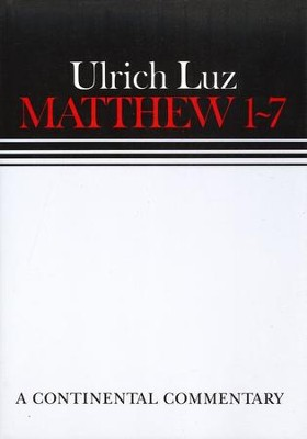 Matthew 1-7: Continental Commentary Series [CCS]   -     By: Ulrich Luz
