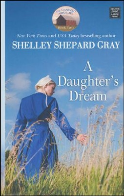A Daughter's Dream, Large Print  -     By: Shelley Shepard Gray