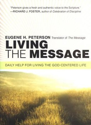 Living the Message: Daily Help for a God-Centered Life  -     By: Eugene H. Peterson
