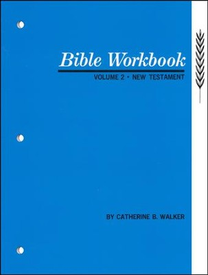 Bible Workbook Volume 2: New Testament  -     By: Catherine Walker