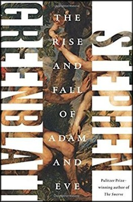 The Rise and Fall of Adam and Eve  -     By: Stephen Greenblatt