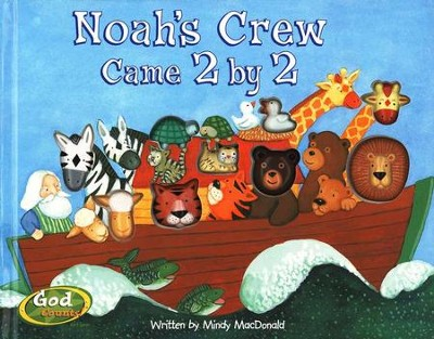 God Counts Series: Noah's Crew Came 2 By 2   -     By: Mindy MacDonald