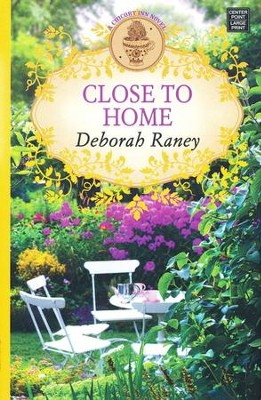 Close to Home, Large Print  -     By: Deborah Raney