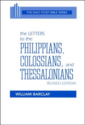 Philippians, Colossians, Thessalonians, Daily Study Bible   -     By: William Barclay