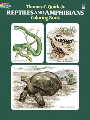 Reptiles and Amphibians Coloring Book  -     By: Thomas C. Quirk Jr.