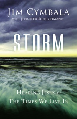 Storm: Hearing Jesus for the Times We Live In  -     By: Jim Cymbala