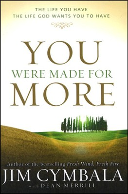 You Were Made for More: The Life You Have, the Life God Wants You to Have   -     By: Jim Cymbala, Dean Merrill