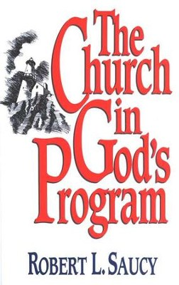 The Church in God's Program    -     By: Robert L. Saucy