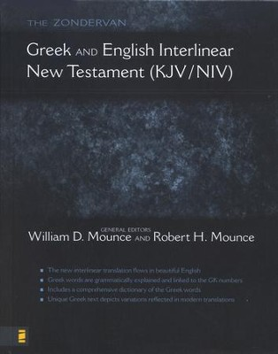 The Zondervan Greek and English Interlinear New Testament KJV/NIV  -     Edited By: William D. Mounce, Robert H. Mounce     By: Edited by William D. Mounce & Robert H. Mounce