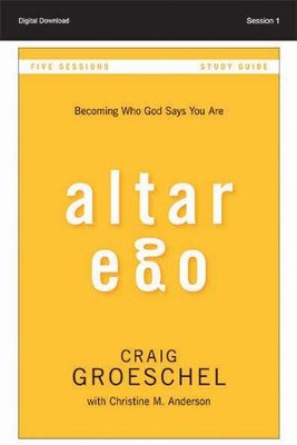 You Are God's Masterpiece: Altar Ego Study Guide, Session 2 - PDF Download  [Download] -     By: Craig Groeschel, Christine Anderson