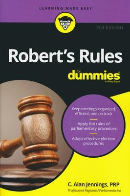 Robert's Rules For Dummies (2016 Edition)   -     By: C. Alan Jennings