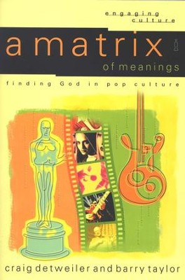 A Matrix of Meanings: Finding God in Pop Culture - Slightly Imperfect  -     By: Craig Detweiler, Barry Taylor