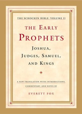 The Early Prophets: Joshua, Judges, Samuel, and Kings: The Schocken Bible, Volume II  -     By: Everett Fox