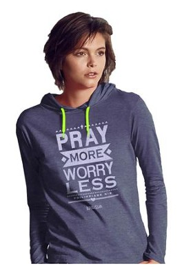 Pray More Worry Less, Hooded Long Sleeve Shirt, Blue, Small  -