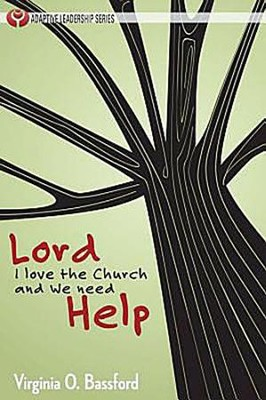 Lord, I Love the Church and We Need Help - eBook  -     By: Virginia O. Bassford