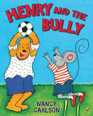 Henry and the Bully  -     By: Nancy Carlson
