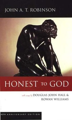 Honest to God: 40th Anniversary Edition  -     By: John A.T. Robinson
