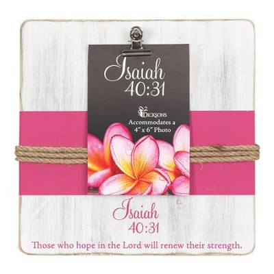 Those Who Hope in the Lord, Isaiah 40:31, Clipboard Photo Frame  -