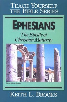 Ephesians,   Teach Yourself the Bible Series  -     By: Keith L. Brooks
