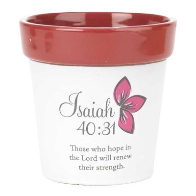 Those Who Hope in the Lord, Isaiah 40:31, Flower Pot  -