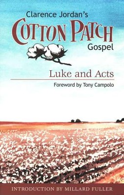 The Cotton Patch Gospel: Luke & Acts  -     By: Clarence Jordan