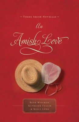 An Amish Love - eBook  -     By: Beth Wiseman, Kathleen Fuller, Kelly Long
