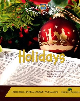 Family Nights Tool Chest: Holidays   -     By: Jim Weidmann, Kurt Bruner, Mike Nappa, Amy Nappa