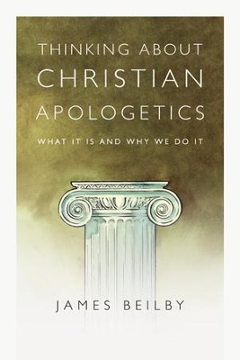 Thinking About Christian Apologetics: What It Is and Why We Do It - PDF Download  [Download] -     By: James Beilby