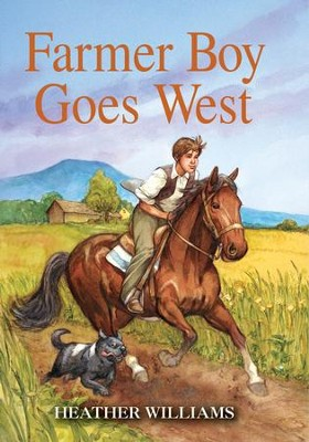 Farmer Boy Goes West  -     By: Heather Williams