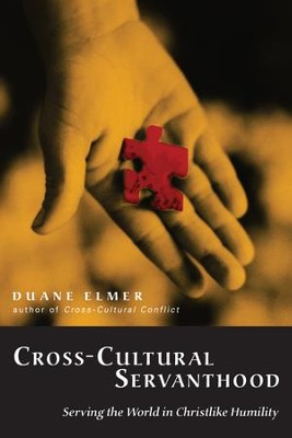 Cross-Cultural Servanthood: Serving the World in Christlike Humility - PDF Download  [Download] -     By: Duane Elmer