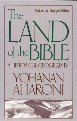 The Land of the Bible: A Historical Geography   -     By: Yohanan Aharoni