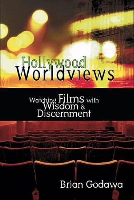 Hollywood Worldviews: Watching Films with Wisdom & Discernment - PDF Download  [Download] -     By: Brian Godawa