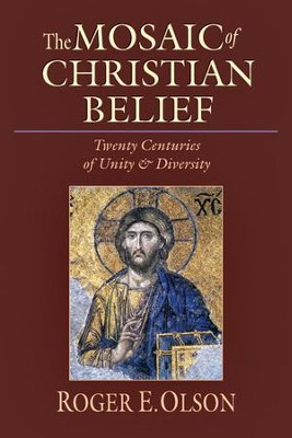 The Mosaic of Christian Belief: Twenty Centuries of Unity & Diversity - PDF Download  [Download] -     By: Roger E. Olson