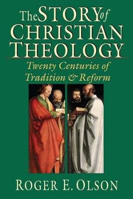 The Story of Christian Theology: Twenty Centuries of Tradition & Reform - PDF Download  [Download] -     By: Roger E. Olson