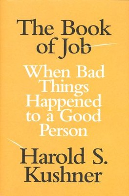 The Book of Job: When Bad Things Happened to a Good Person  -     By: Harold S. Kushner