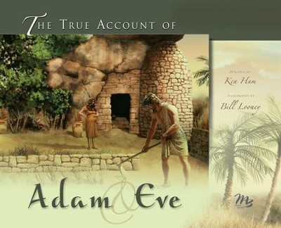True Account of Adam and Eve, The - PDF Download  [Download] -     By: Ken Ham     Illustrated By: Bill Looney