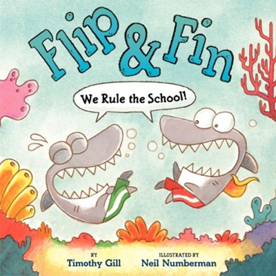 Flip & Fin: We Rule the School!  -     By: Timothy Gill     Illustrated By: Neil Numberman