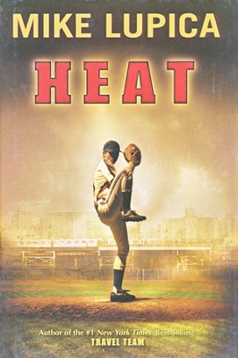 Heat: A Novel, Hardcover: Mike Lupica: 9780399243011 ...
