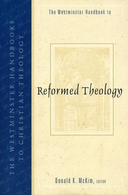 The Westminster Handbook To Reformed Theology  -     Edited By: Donald K. McKim