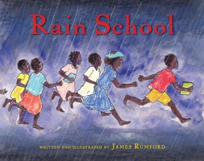 Rain School  -     By: James Rumford