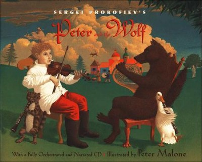 Sergei Prokofiev's Peter and the Wolf   -     By: Sergei Prokefiev, Janet Schulman     Illustrated By: Peter Malone