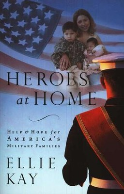 Heroes at Home: Help and Hope for America's Military Families / Revised - eBook  -     By: Ellie Kay