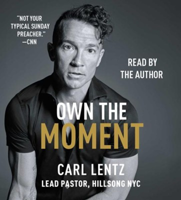 Own the Moment, Unabridged CD  -     Narrated By: Carl Lentz     By: Carl Lentz